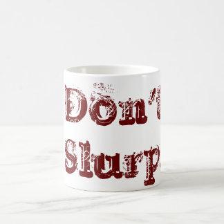 Don't Slurp! Coffee Mug