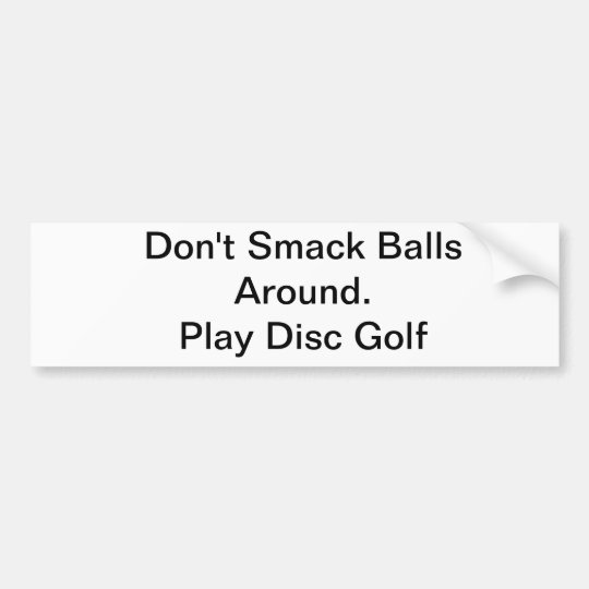Don't smack balls bumper sticker