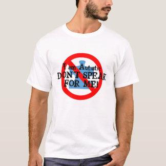 Don't Speak For Me! T-Shirt
