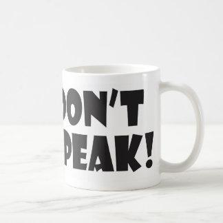 Don't Speak Mug