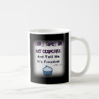 Don't Spit On My Cupcake Mug