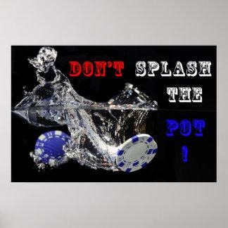 Don't splash the pot poster