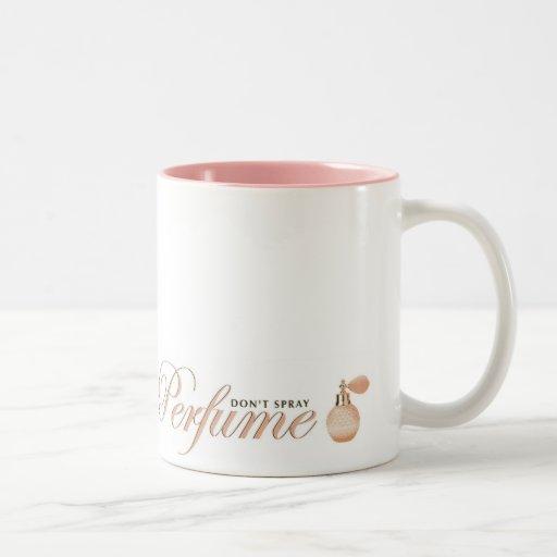Don't Spray Perfume Mug