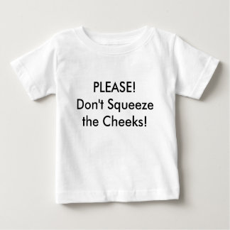 Don't Squeeze the Cheeks Tee Shirts