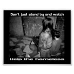Don't stand by and watch help the homeless print