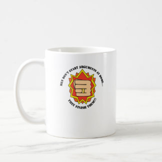 Don't Start... mug