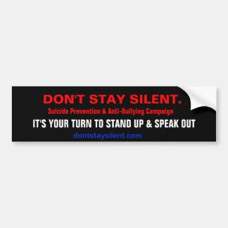 Don't Stay Silent. Campaign Bumper Sticker Car Bumper Sticker
