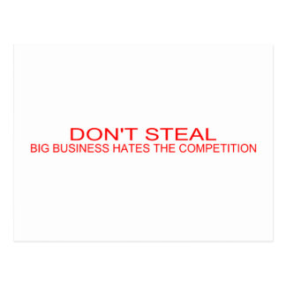 DON'T STEAL - Big Business Hates The Competition Postcard