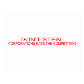 DON'T STEAL - Corporations hate the competition Postcard
