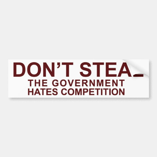 Don't Steal - The Government Hates Competition! Bumper