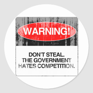 Don't Steal. The government hates competition Fade Sticker
