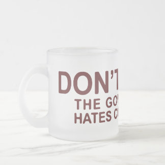 Don't Steal The Government Hates Competition Frosted Glass Mug