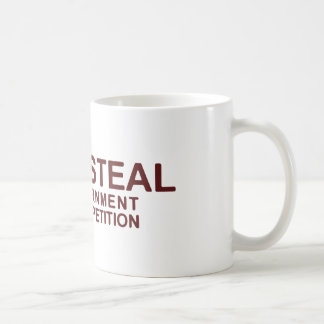 Don't Steal The Government Hates Competition Coffee Mugs