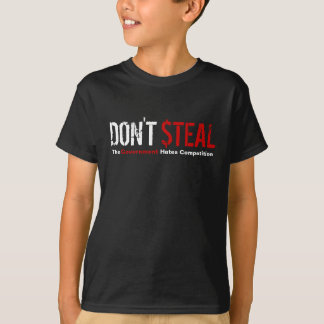 Don't Steal - The Government Hates Competition T-shirts