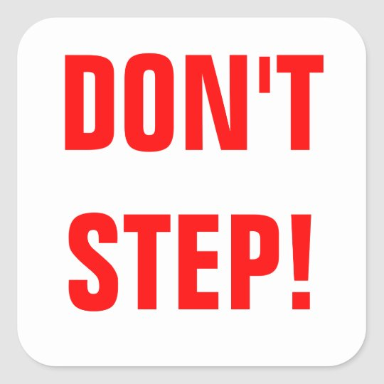 Don't Step! Red on White Square Sticker