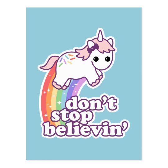 Don't Stop Believin' in Unicorns Postcard