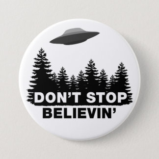 Don't Stop Believin'... (UFO) 7.5 Cm Round Badge
