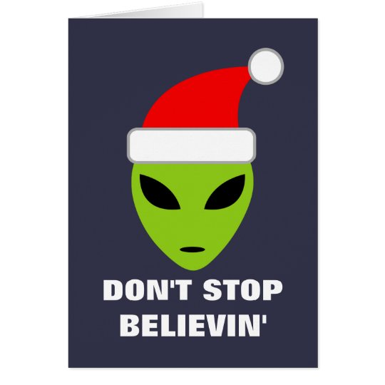 Don't stop believing alien Christmas greeting card