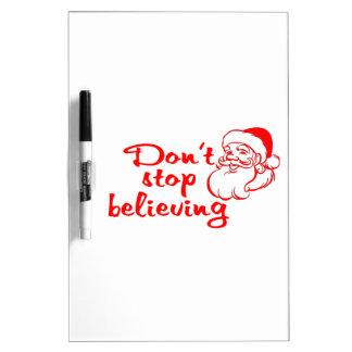 Don't Stop Believing In Santa Dry-Erase Board