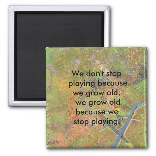 Don't Stop Playing Square Magnet