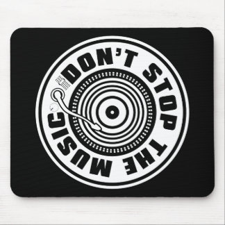 DON'T STOP THE MUSIC MOUSE MAT
