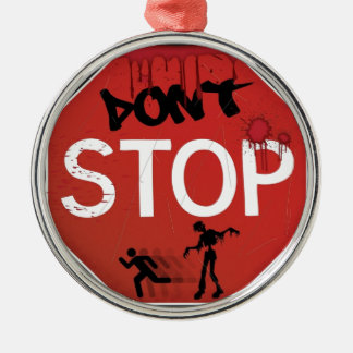 Dont stop zombie sign christmas ornament
