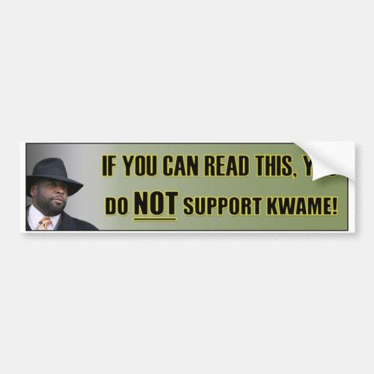 Don't Support Kwame Bumper Sticker