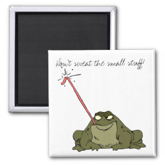 Don't sweat the small stuff! square magnet