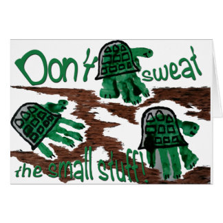 Don't Sweat the Small Stuff & Turtle Art Card