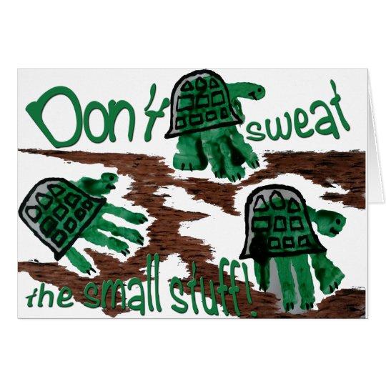 Don't Sweat the Small Stuff & Turtle Art