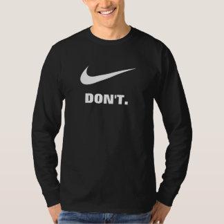 don't. T-Shirt