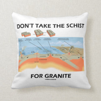 Don't Take The Schist For Granite (Geology Humor) Cushion