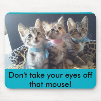 Don't take your eyes off the mouse mouse pad
