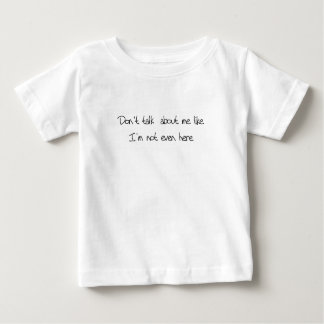 Don't Talk About Me Baby T-Shirt