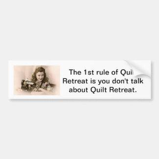Don't talk about Quilt Retreat bumper sticker Car Bumper Sticker