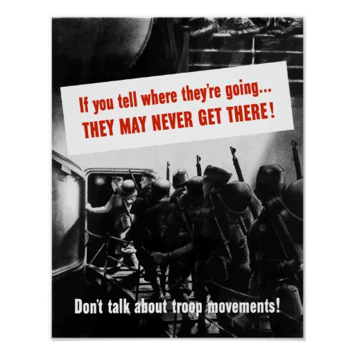 Don't Talk About Troop Movements -- WWII Poster