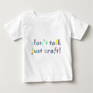 Don't Talk Just Craft Crafting Funny Gift for Mum Baby T-Shirt