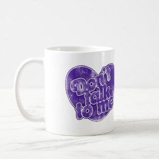 Don't talk to me basic white mug
