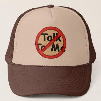 Don't Talk To Me Cap