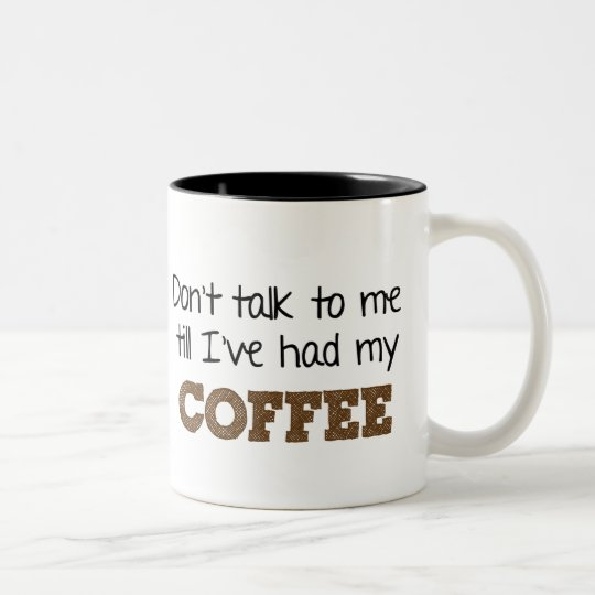 Don't talk to me Coffee Cup