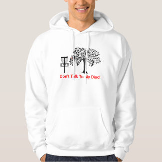 Don't Talk To My Disc Hoodie