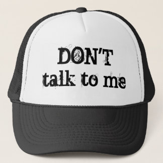 Don't talk trucker hat