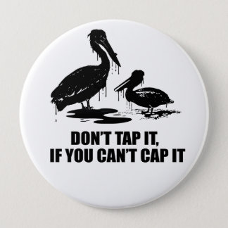 DON'T TAP IT IF YOU CAN'T CAP IT 10 CM ROUND BADGE