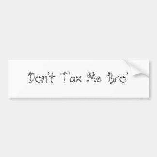 Don't Tax Bumper Sticker