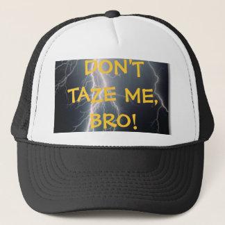 Don't Taze Me Hat
