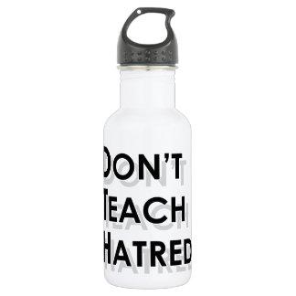 Don't Teach Hatred 532 Ml Water Bottle