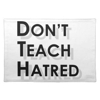 Don't Teach Hatred Placemats