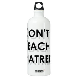 Don't Teach Hatred SIGG Traveller 1.0L Water Bottle