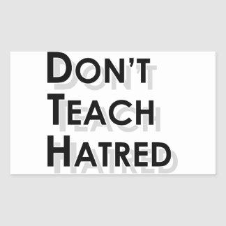 Don't Teach Hatred Stickers