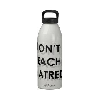 Don't Teach Hatred Drinking Bottles